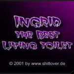 Ingrid the Best living Toilet [Scat, Piss, Lesbi, Fisting]